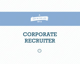 A Day in the Life of a Corporate Recruiter
