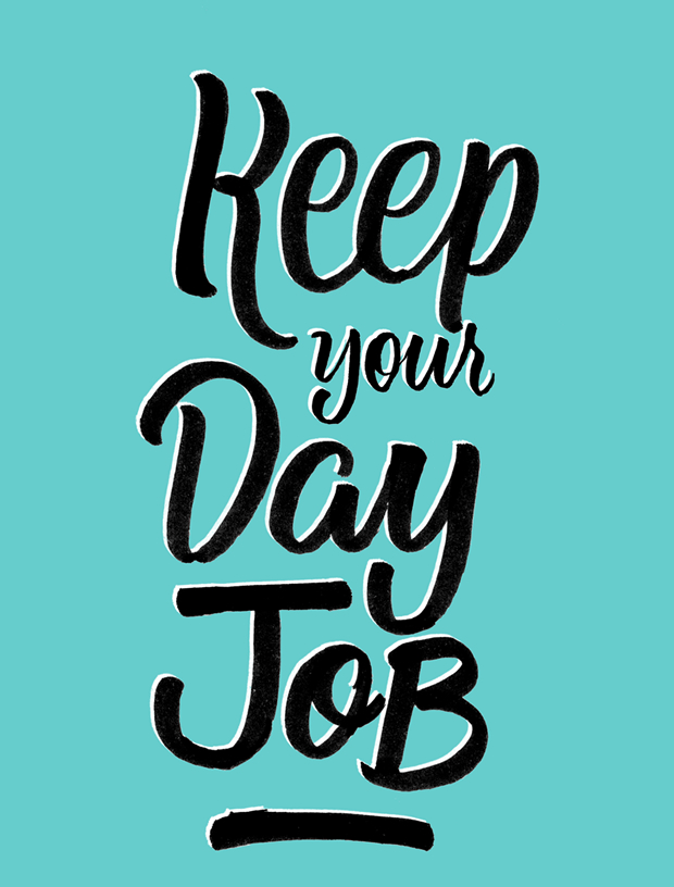 Captivating Keep Your Day Job  Day Job