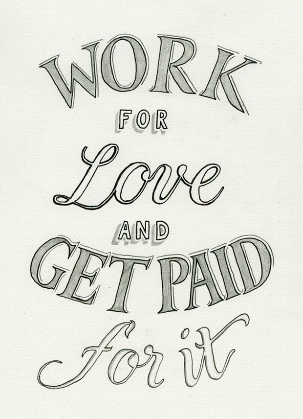 Work For Love and Get Paid For It